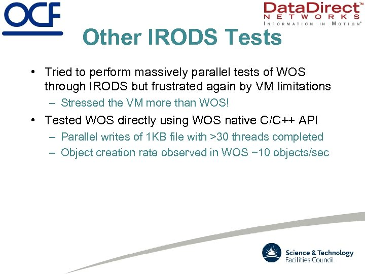 Other IRODS Tests • Tried to perform massively parallel tests of WOS through IRODS