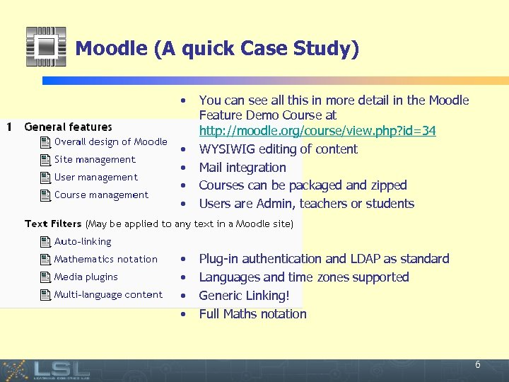 Moodle (A quick Case Study) • • • You can see all this in