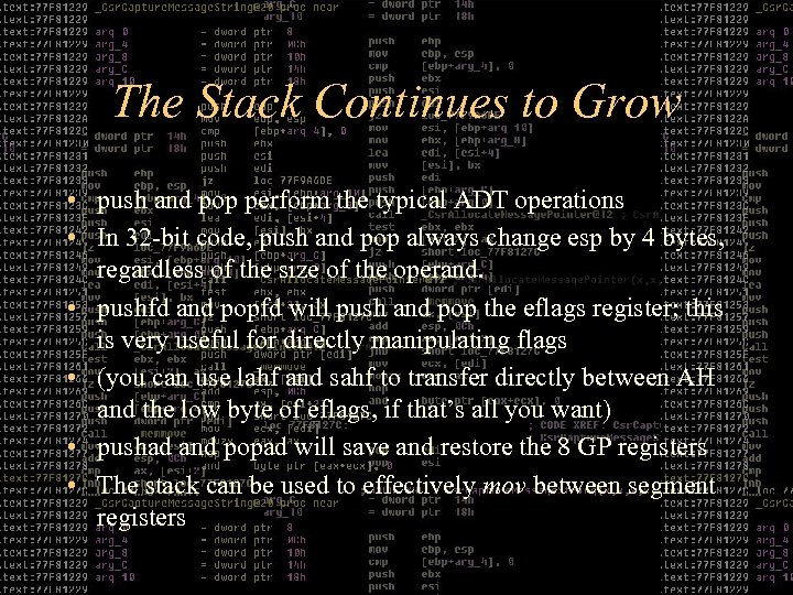 The Stack Continues to Grow • push and pop perform the typical ADT operations