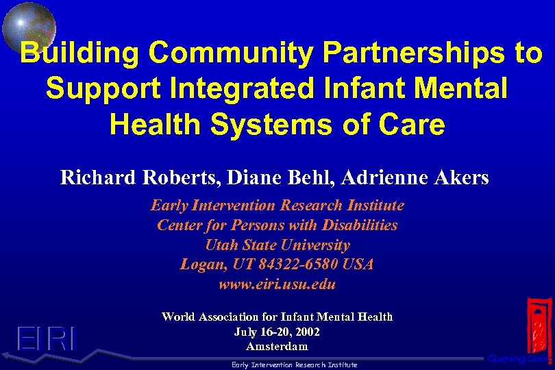 Building Community Partnerships to Support Integrated Infant Mental Health Systems of Care Richard Roberts,