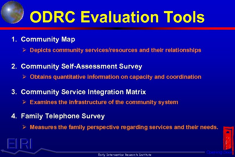 ODRC Evaluation Tools 1. Community Map Ø Depicts community services/resources and their relationships 2.