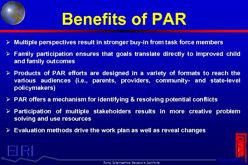 Benefits of PAR Ø Multiple perspectives result in stronger buy-in from task force members