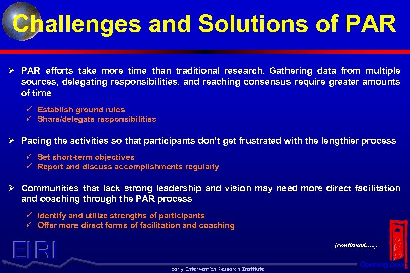 Challenges and Solutions of PAR Ø PAR efforts take more time than traditional research.