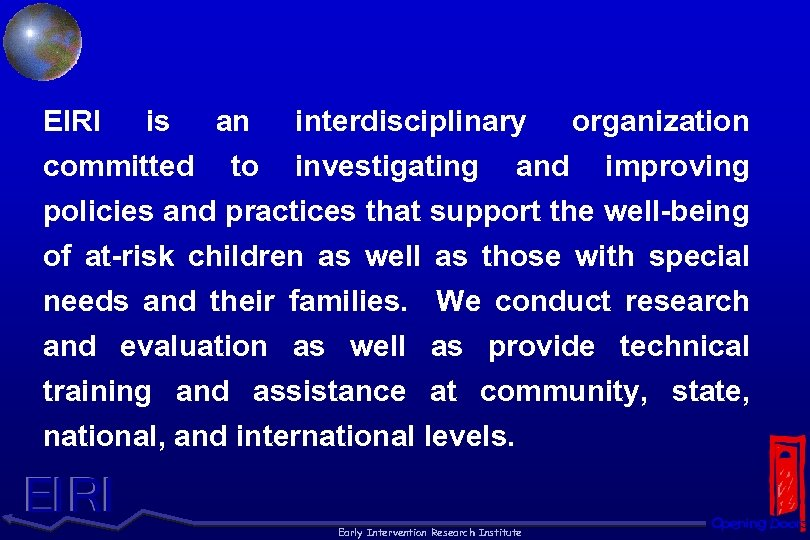 EIRI is an interdisciplinary organization committed to investigating and improving policies and practices that