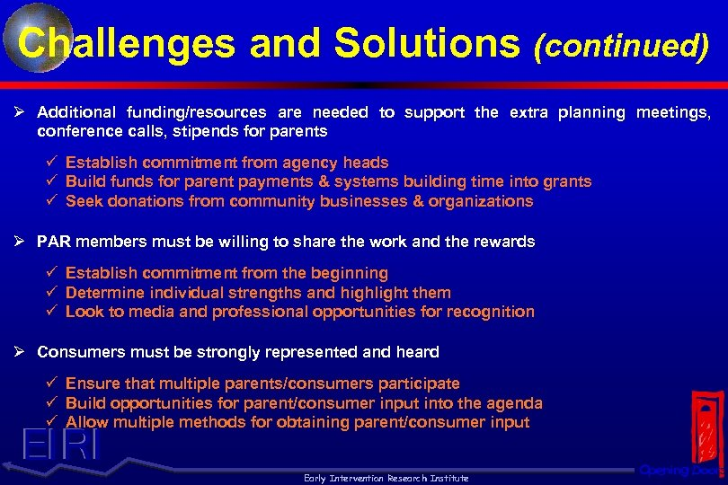 Challenges and Solutions (continued) Ø Additional funding/resources are needed to support the extra planning
