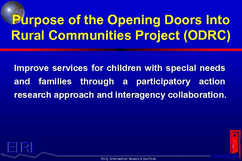 Purpose of the Opening Doors Into Rural Communities Project (ODRC) Improve services for children