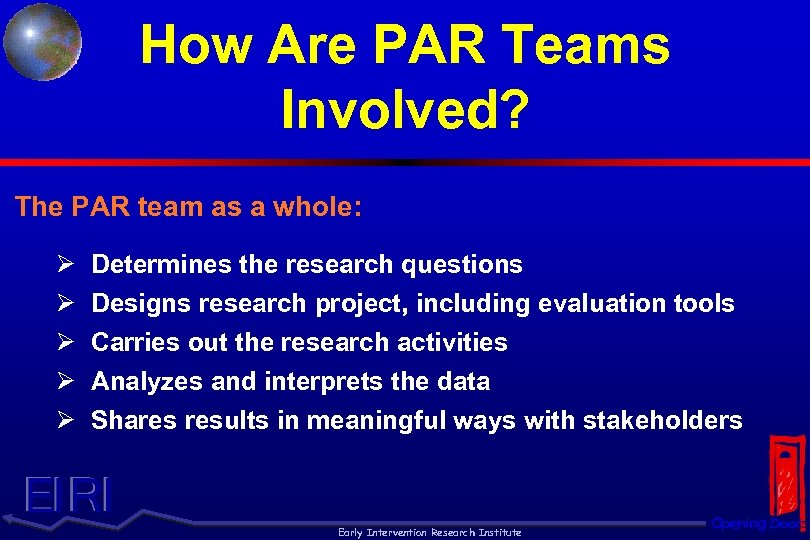 How Are PAR Teams Involved? The PAR team as a whole: Ø Ø Ø