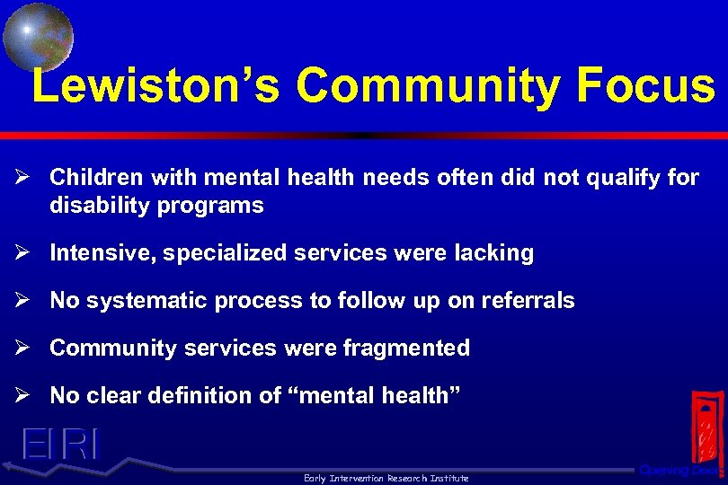 Lewiston's Community Focus Ø Children with mental health needs often did not qualify for