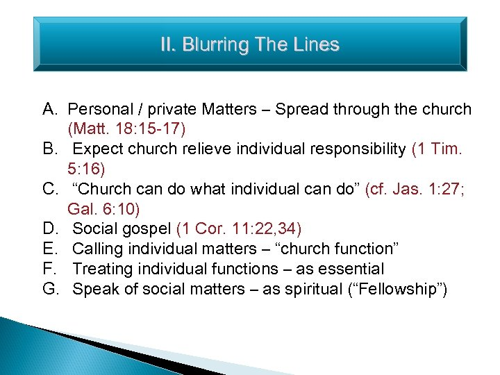 II. Blurring The Lines A. Personal / private Matters – Spread through the church