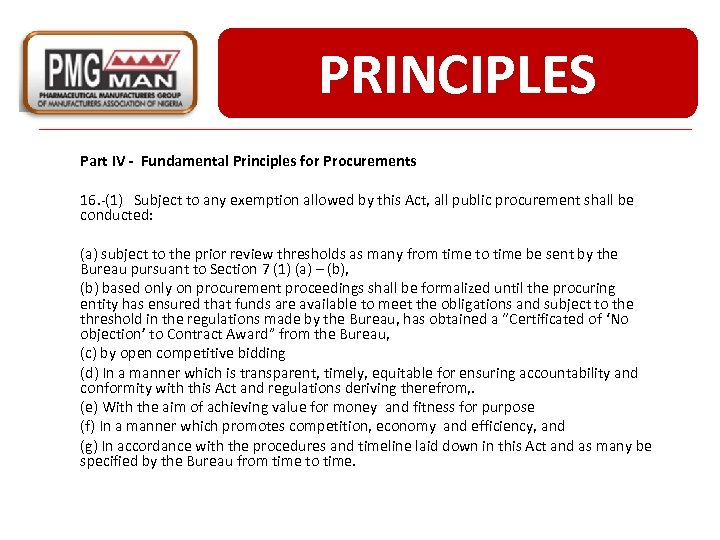 PRINCIPLES Part IV - Fundamental Principles for Procurements 16. -(1) Subject to any exemption