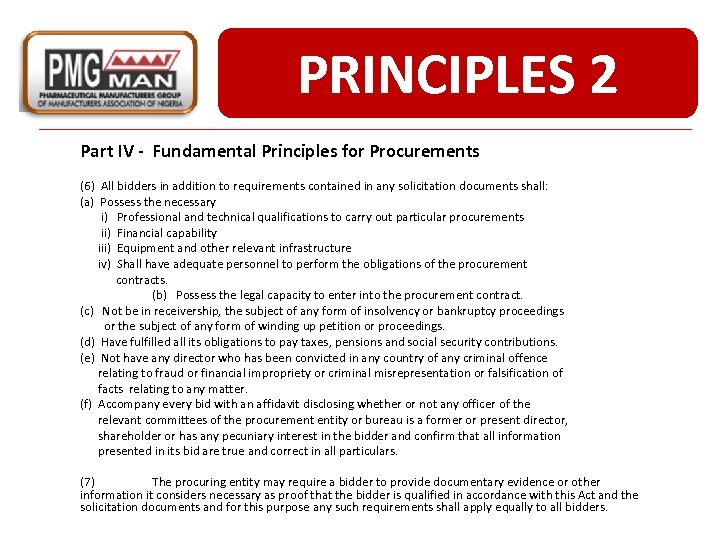PRINCIPLES 2 Part IV - Fundamental Principles for Procurements (6) All bidders in addition