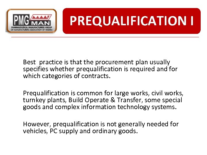 PREQUALIFICATION I Best practice is that the procurement plan usually specifies whether prequalification is