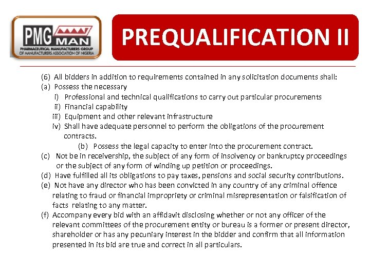 PREQUALIFICATION II (6) All bidders in addition to requirements contained in any solicitation documents
