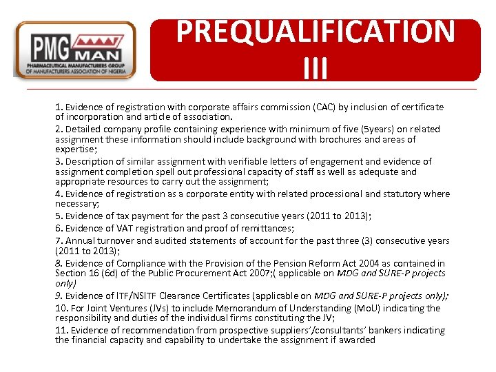 PREQUALIFICATION III 1. Evidence of registration with corporate affairs commission (CAC) by inclusion of