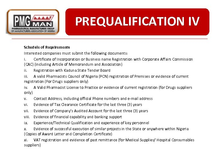 PREQUALIFICATION IV Schedule of Requirements Interested companies must submit the following documents: i. Certificate