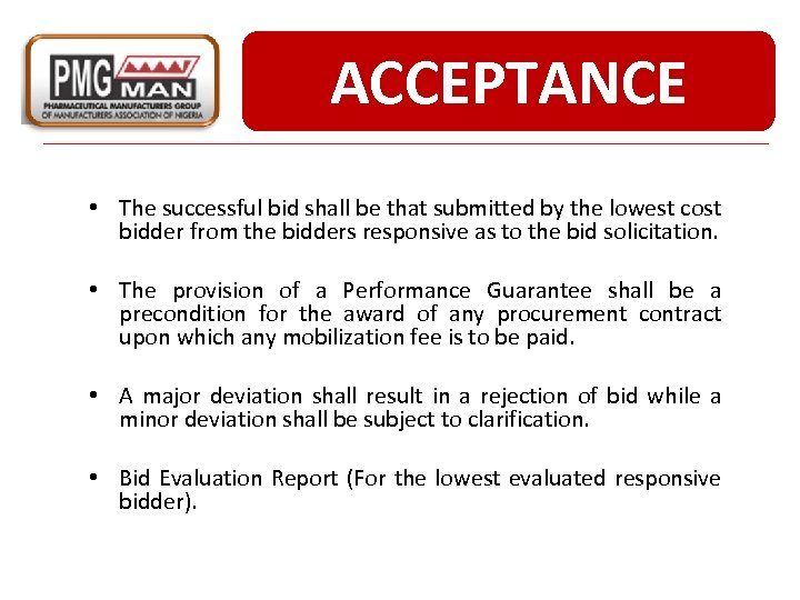ACCEPTANCE • The successful bid shall be that submitted by the lowest cost bidder