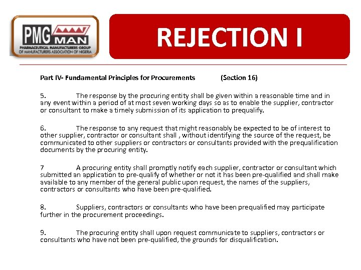 REJECTION I Part IV- Fundamental Principles for Procurements (Section 16) 5. The response by