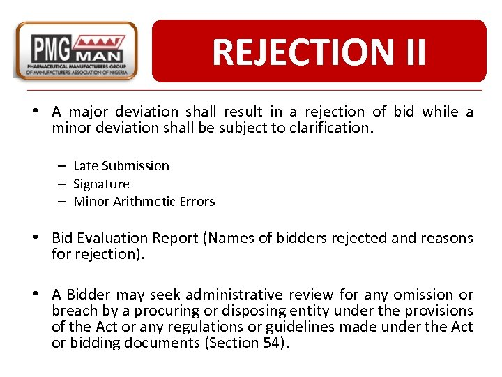 REJECTION II • A major deviation shall result in a rejection of bid while