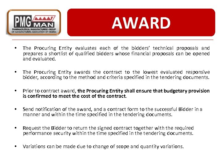 AWARD • The Procuring Entity evaluates each of the bidders' technical proposals and prepares