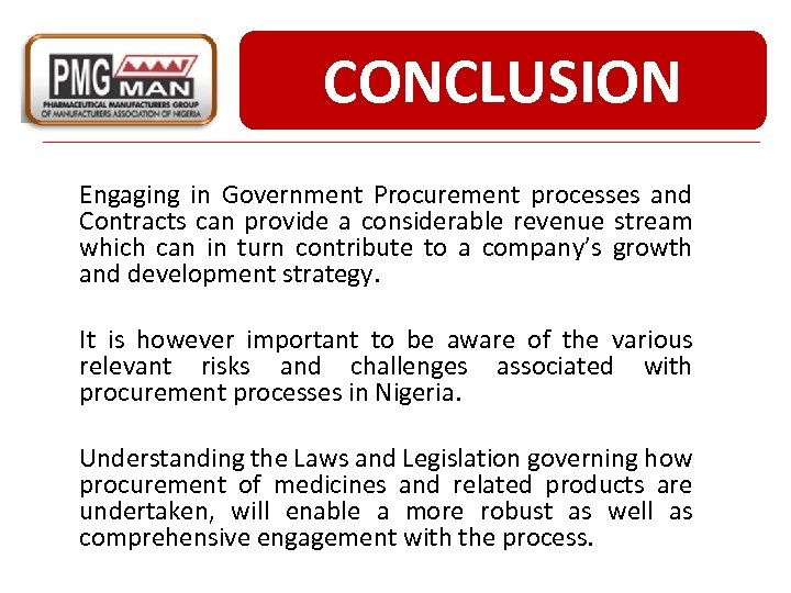 CONCLUSION Engaging in Government Procurement processes and Contracts can provide a considerable revenue stream