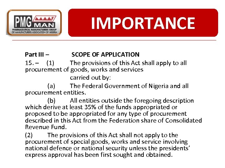 IMPORTANCE Part III – SCOPE OF APPLICATION 15. – (1) The provisions of this