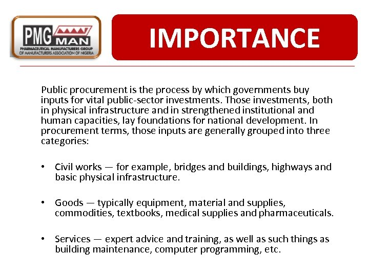 IMPORTANCE Public procurement is the process by which governments buy inputs for vital public-sector