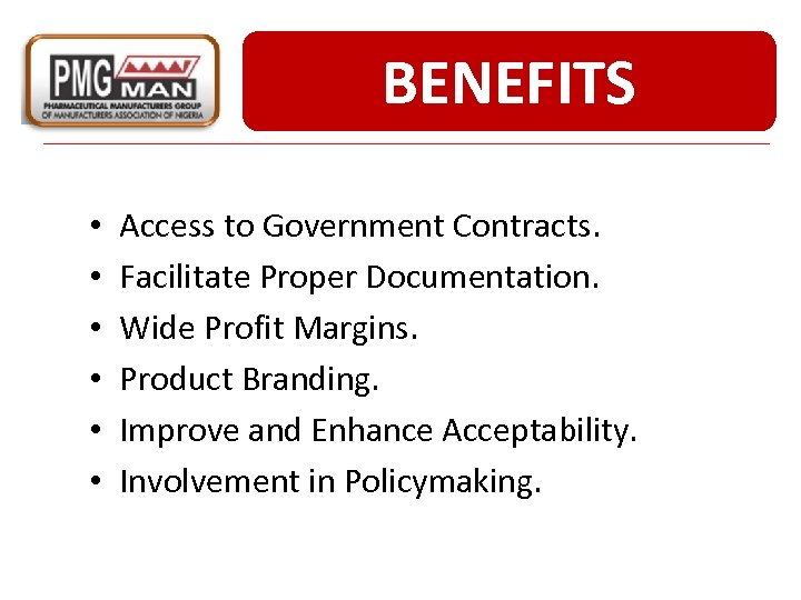 BENEFITS • • • Access to Government Contracts. Facilitate Proper Documentation. Wide Profit Margins.