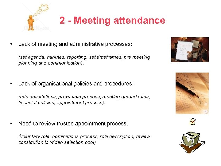 2 - Meeting attendance • Lack of meeting and administrative processes: (set agenda, minutes,