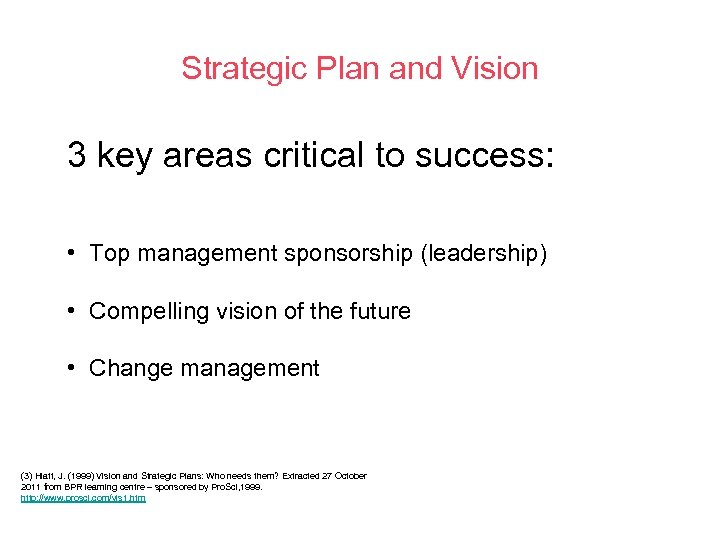 Strategic Plan and Vision 3 key areas critical to success: • Top management sponsorship
