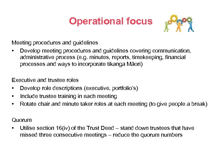 Operational focus Meeting procedures and guidelines • Develop meeting procedures and guidelines covering communication,
