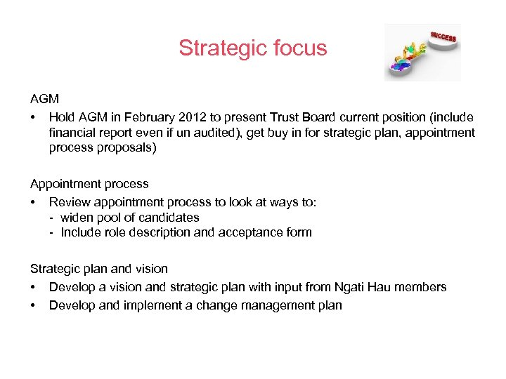 Strategic focus AGM • Hold AGM in February 2012 to present Trust Board current