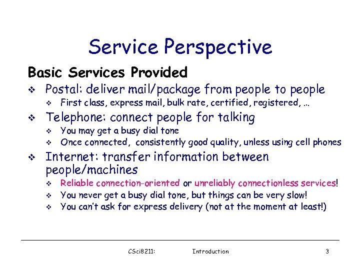 Service Perspective Basic Services Provided v Postal: deliver mail/package from people to people v