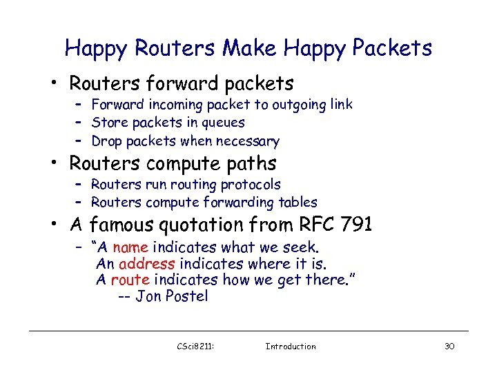 Happy Routers Make Happy Packets • Routers forward packets – Forward incoming packet to