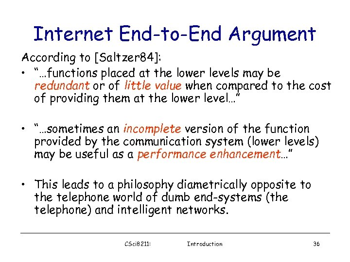 "Internet End-to-End Argument According to [Saltzer 84]: • ""…functions placed at the lower levels"