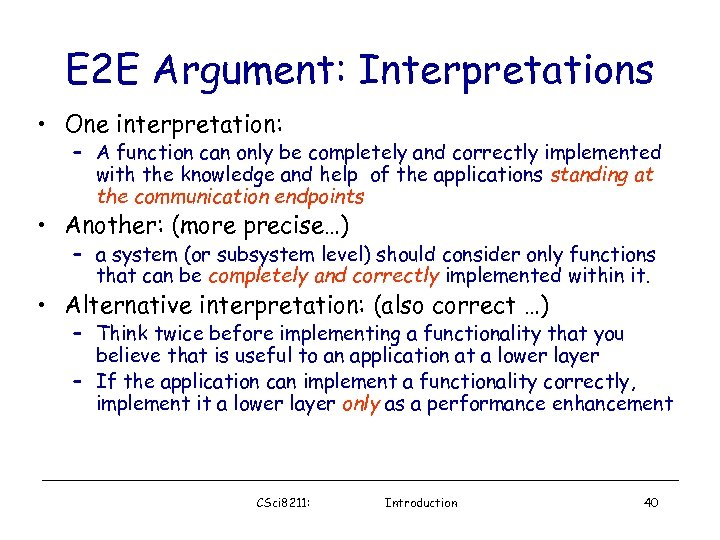 E 2 E Argument: Interpretations • One interpretation: – A function can only be