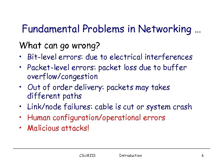 Fundamental Problems in Networking … What can go wrong? • Bit-level errors: due to