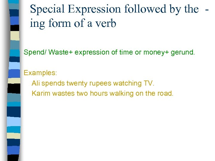 Special Expression followed by the ing form of a verb Spend/ Waste+ expression of