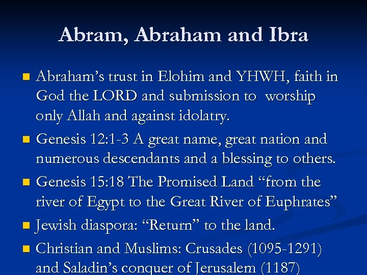 Abram, Abraham and Ibra Abraham's trust in Elohim and YHWH, faith in God the