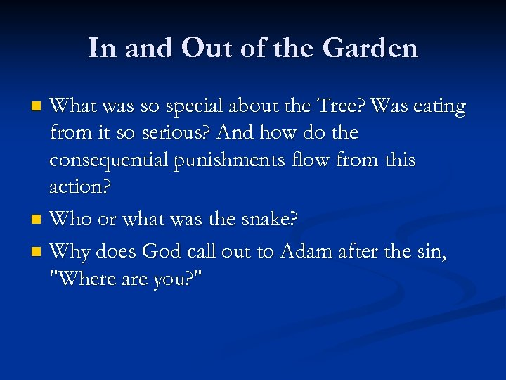 In and Out of the Garden What was so special about the Tree? Was