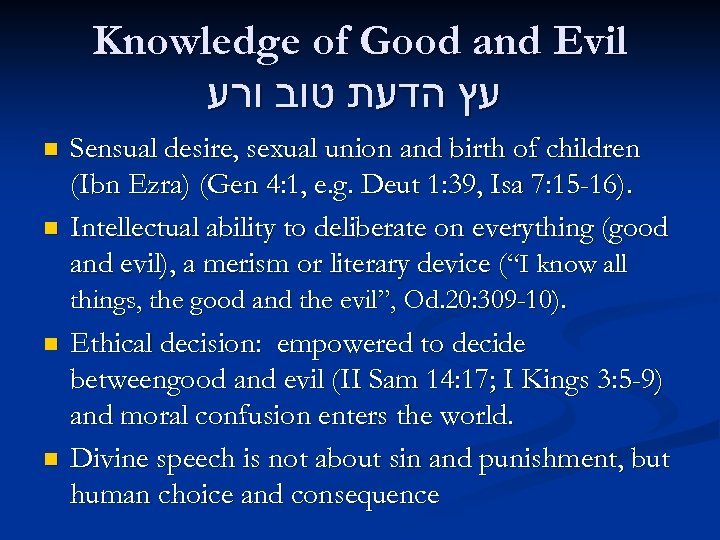 Knowledge of Good and Evil עץ הדעת טוב ורע n n Sensual desire, sexual