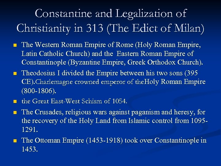 Constantine and Legalization of Christianity in 313 (The Edict of Milan) n n n
