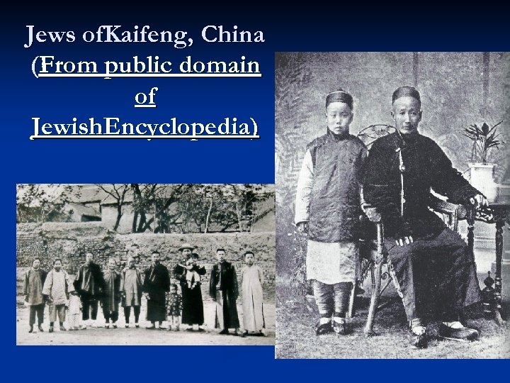 Jews of. Kaifeng, China (From public domain of Jewish. Encyclopedia)