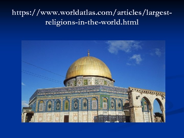 https: //www. worldatlas. com/articles/largestreligions-in-the-world. html