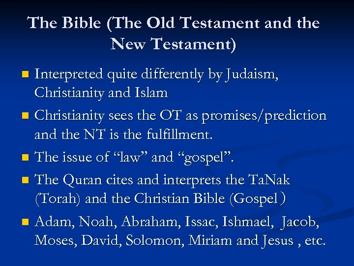 The Bible (The Old Testament and the New Testament) Interpreted quite differently by Judaism,