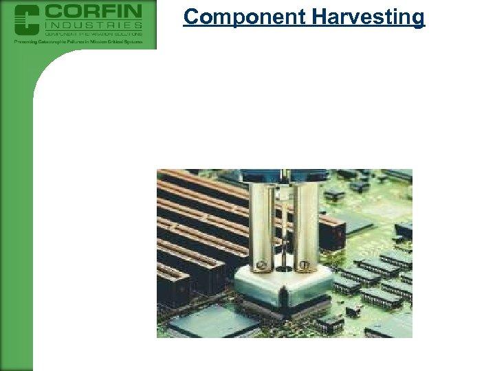Component Harvesting