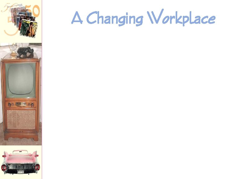 A Changing Workplace