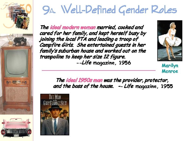 9 A. Well-Defined Gender Roles The ideal modern woman married, cooked and cared for