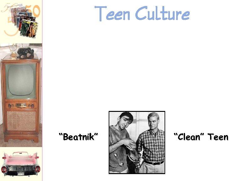 """Teen Culture """"Beatnik"""" """"Clean"""" Teen"""