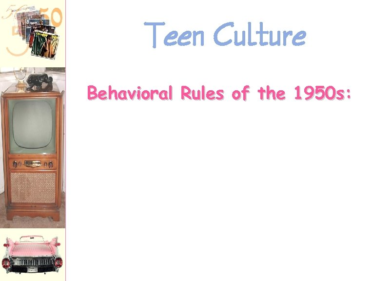Teen Culture Behavioral Rules of the 1950 s: