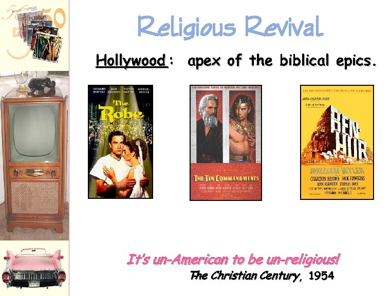 Religious Revival Hollywood : apex of the biblical epics. It's un-American to be un-religious!
